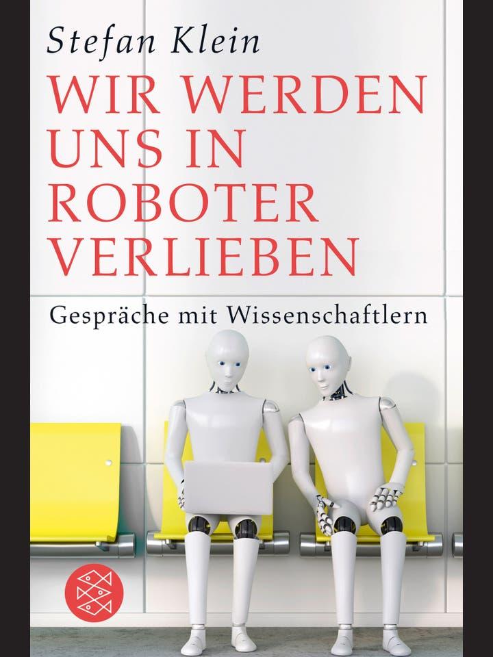 Stefan Klein: Wir werden uns in Roboter verlieben