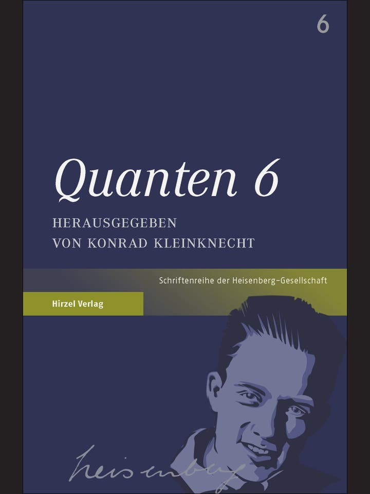 Konrad Kleinknecht (Hg.): Quanten 6