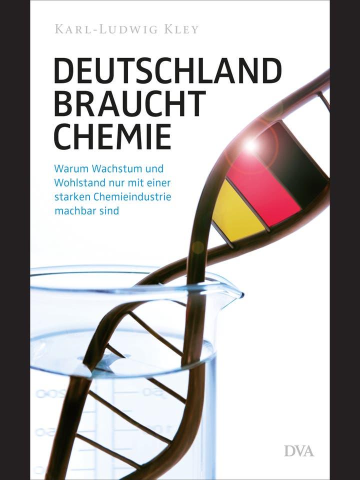Karl-Ludwig Kley: Deutschland braucht Chemie