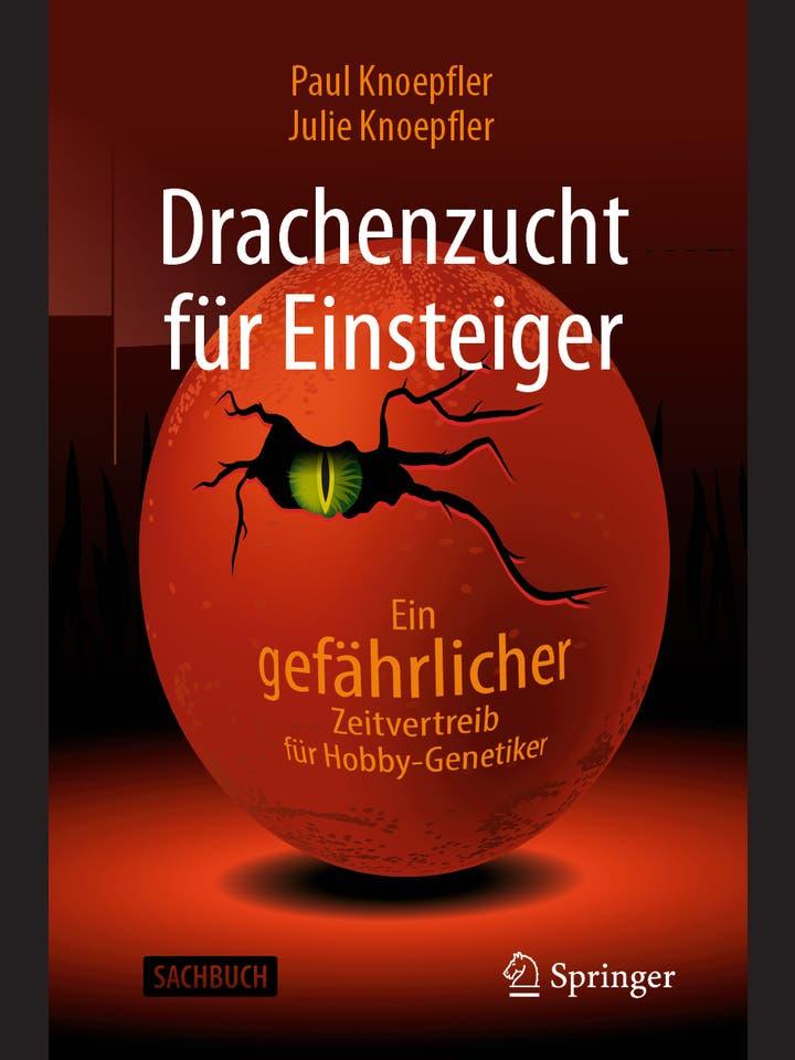Paul Knoepfler, Julie Knoepfler: Drachenzucht für Einsteiger