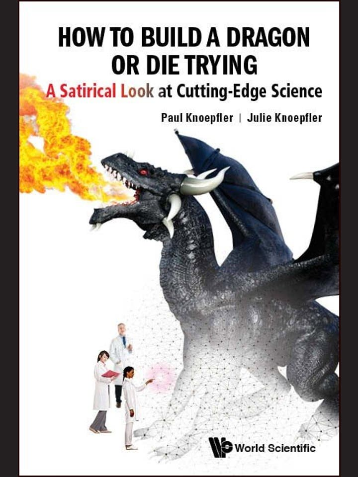 Paul und Julie Knoepfler: How to Build a Dragon or Die Trying