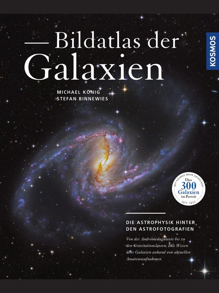 Michael König, Stefan Binnewies: Bildatlas der Galaxien