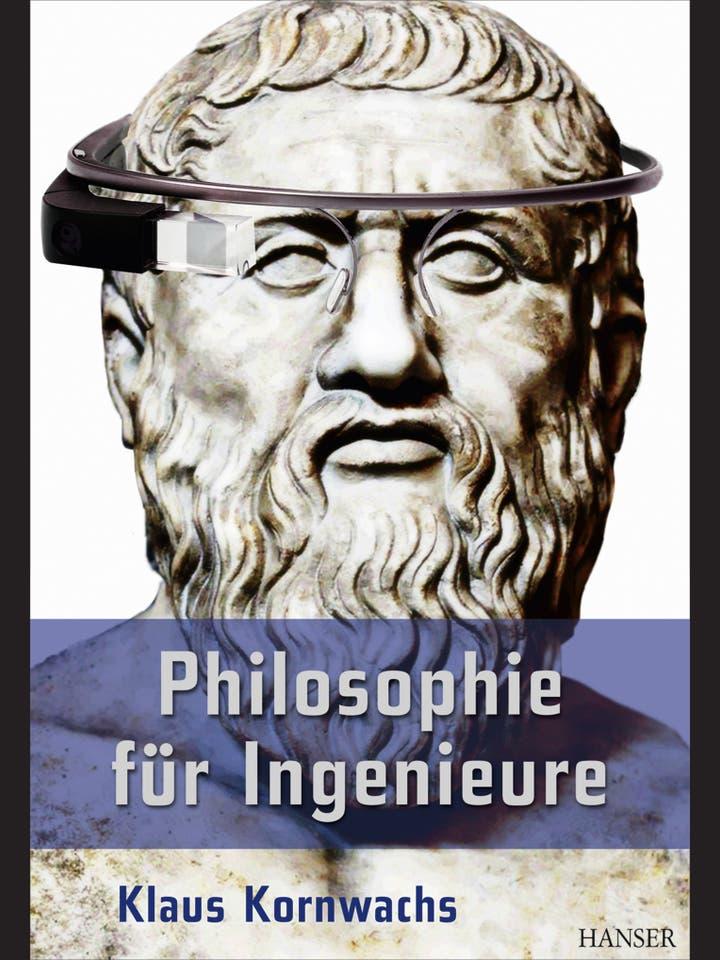 Klaus Kornwachs: Philosophie für Ingenieure