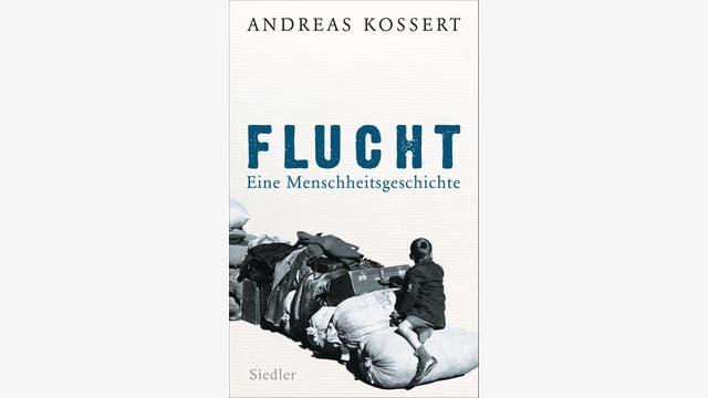 Andreas Kossert: Flucht
