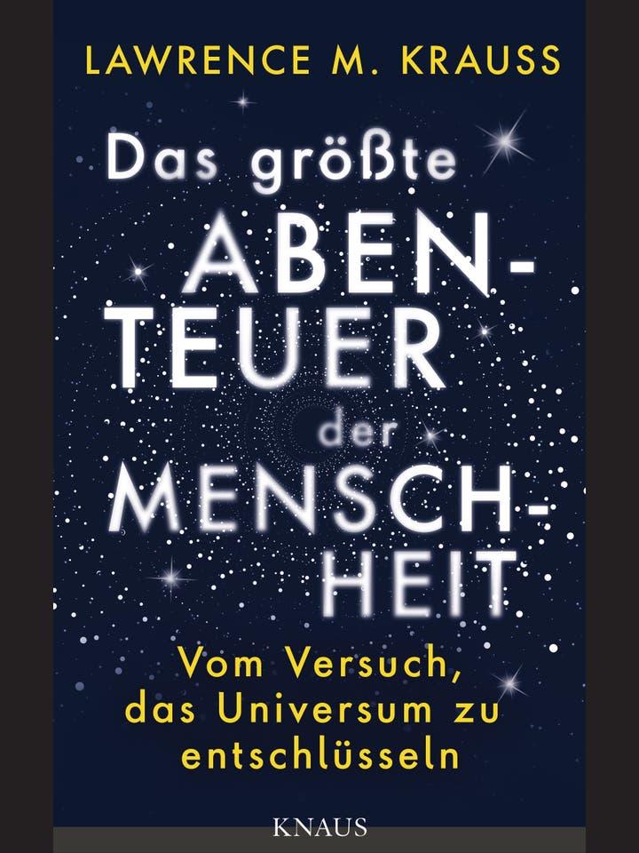 Lawrence M. Krauss: Das größte Abenteuer der Menschheit