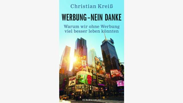 Christian Kreiß: Werbung – nein danke