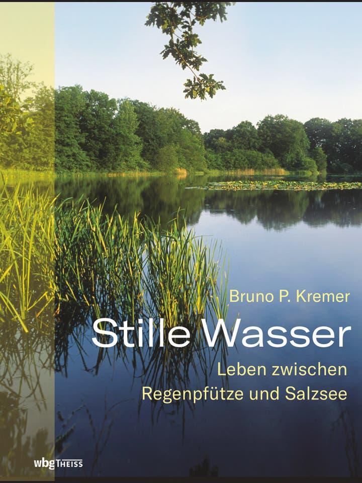 Bruno P. Kremer: Stille Wasser