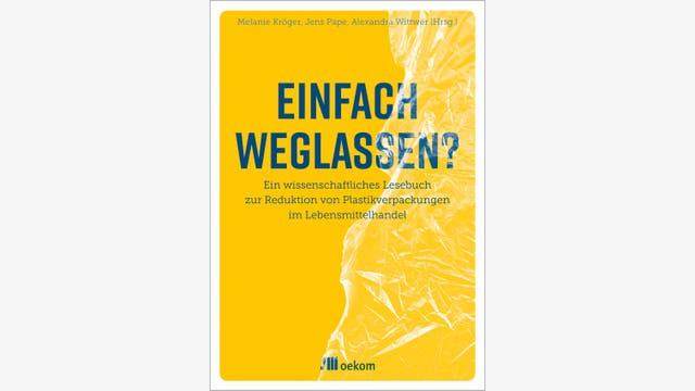 Melanie Kröger, Jens Pape, Alexandra Wittwer: Einfach weglassen?