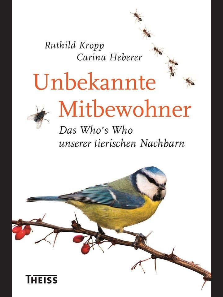 Ruthild Kropp, Carina Heberer: Unbekannte Mitbewohner