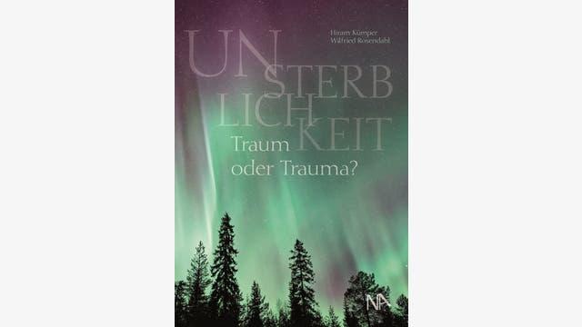 Hiram Kümper, Wilfried Rosendahl (Hg.): Unsterblichkeit