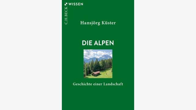 Hansjörg Küster: Die Alpen