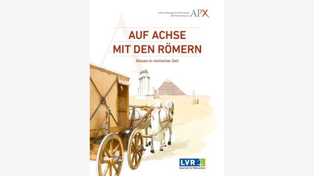 Jeanne-Nora Andrikopoulou et al.: Auf Achse mit den Römern