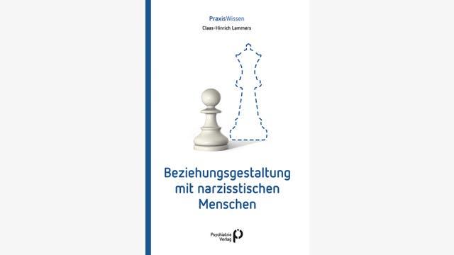 Claas-Hinrich Lammers: Beziehungsgestaltung mit narzisstischen Menschen