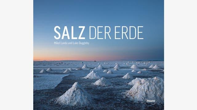 Mikel Landa, Luke Duggleby et al.: Salz der Erde