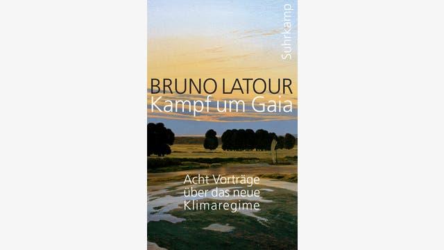 Bruno Latour: Kampf um Gaia