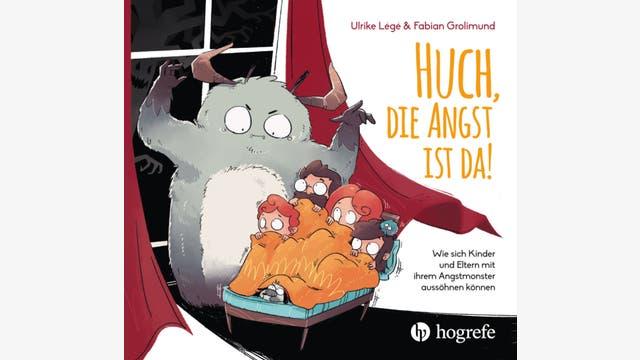 Ulrike Légé, Fabian Grolimund: Huch, die Angst ist da!