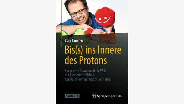 Boris Lemmer: Bis(s) ins Innere des Protons