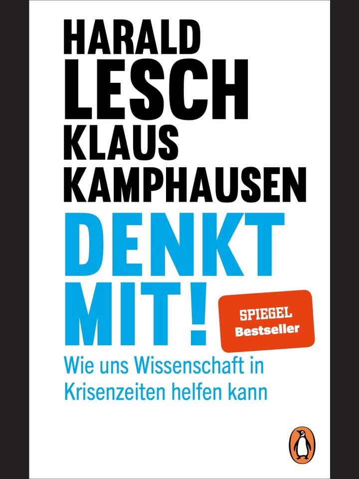 Harald Lesch, Klaus Kamphausen : Denkt mit!