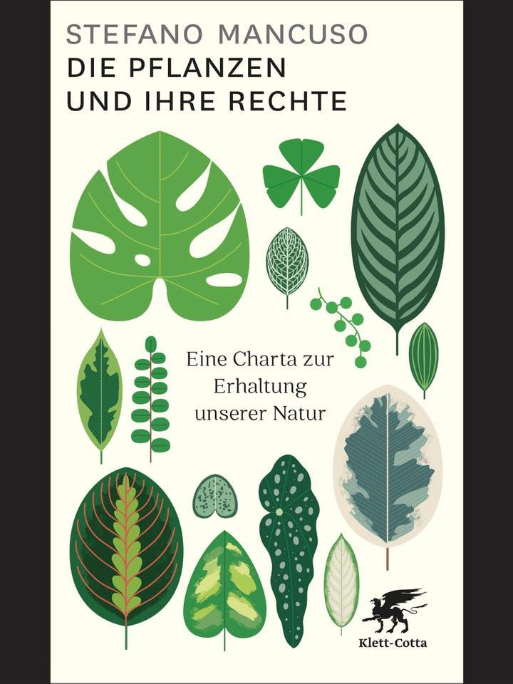 Stefano Mancuso: Die Pflanzen und ihre Rechte