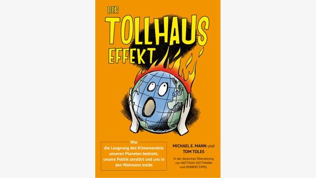 Michael E. Mann, Tom Toles: Der Tollhauseffekt