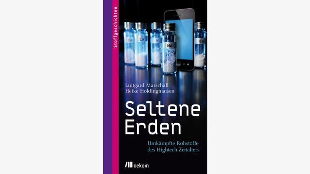 Luitgard Marschall, Heike Holdinghausen: Seltene Erden