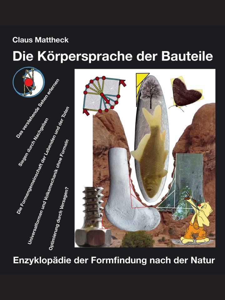 Claus Mattheck: Die Körpersprache der Bauteile