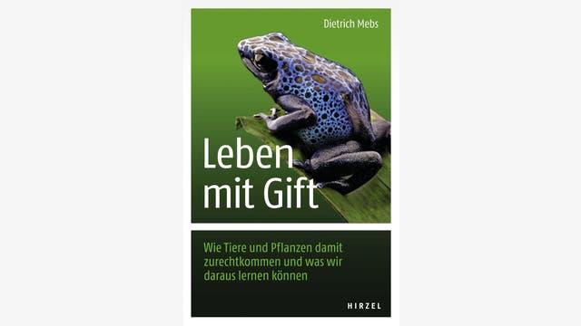 Dietrich Mebs: Leben mit Gift