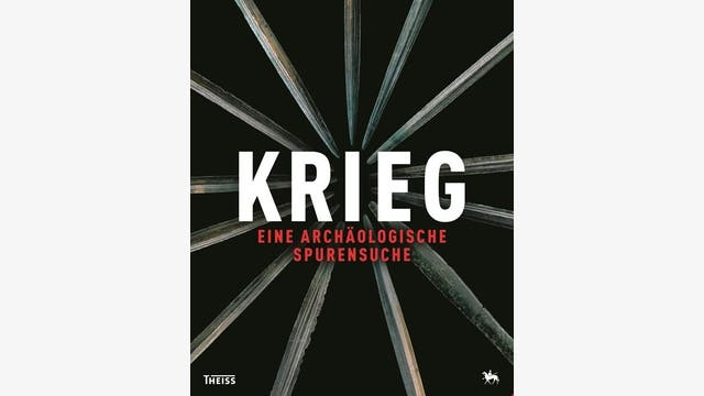 Harald Meller und Michael Schefzik (Hg.), Peter Ettel: Krieg