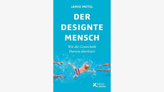 Jamie Metzl: Der designte Mensch