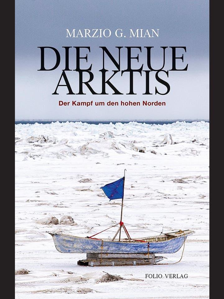 Marzio G. Mian: Die neue Arktis