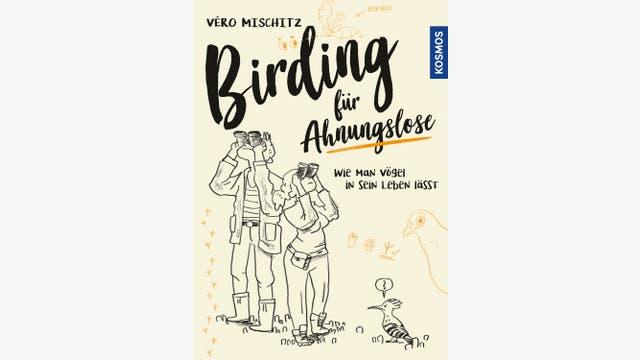 Véro Mischitz  : Birding für Ahnungslose