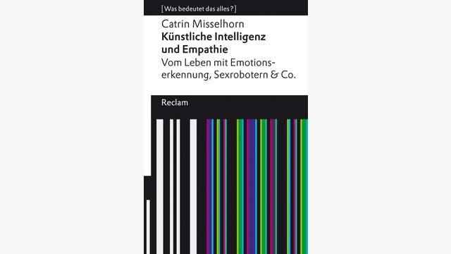Catrin Misselhorn: Künstliche Intelligenz und Empathie