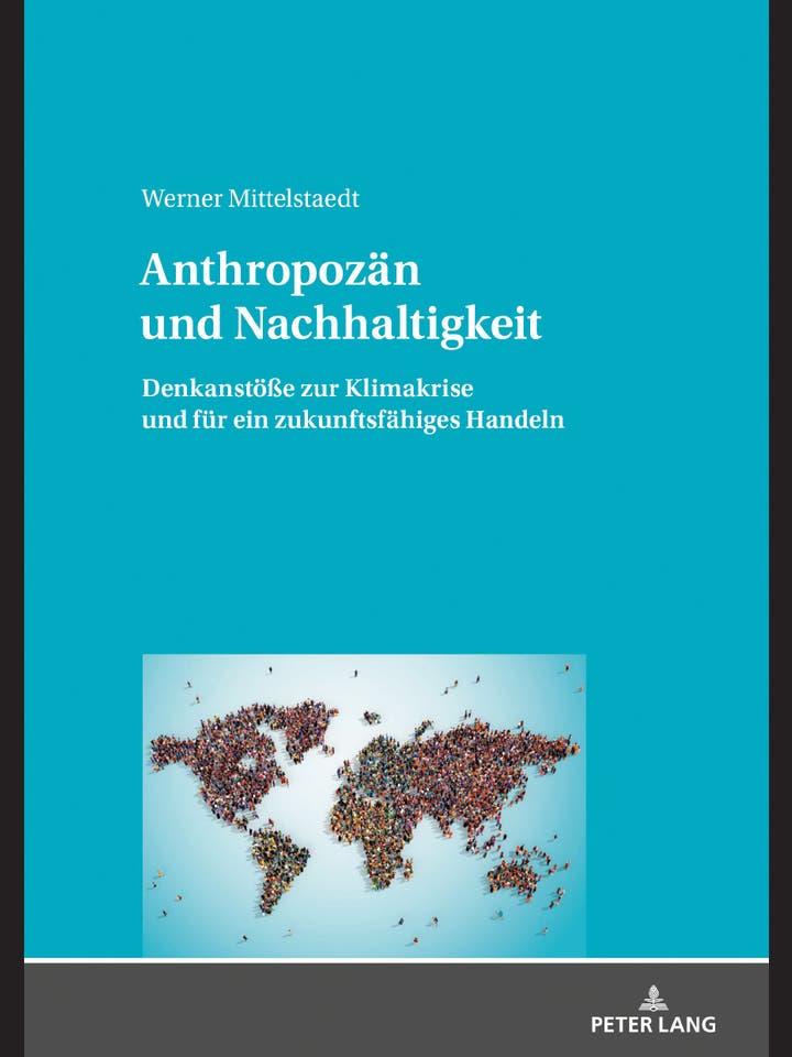 Werner Mittelstaedt: Anthropozän und Nachhaltigkeit