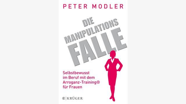 Peter Modler: Die Manipulationsfalle