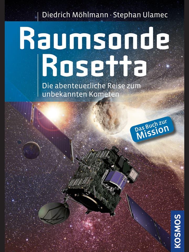 Dietrich Möhlmann, Stephan Ulamec: Raumsonde Rosetta