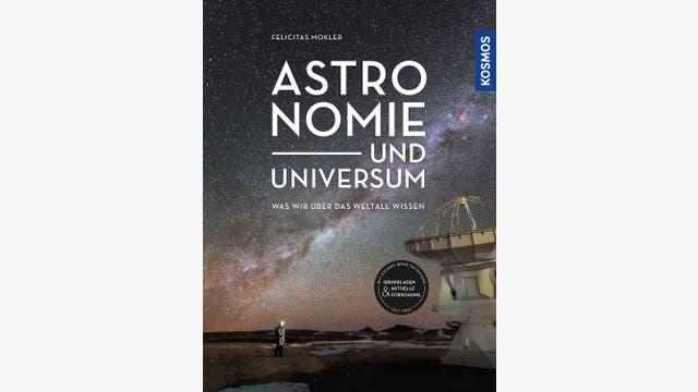 Felicitas Mokler: Astronomie und Universum