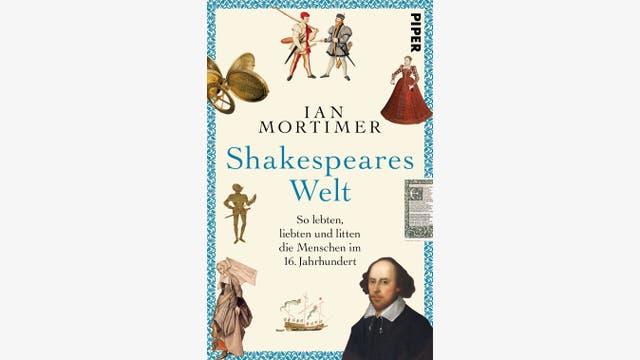 Ian Mortimer: Shakespeares Welt