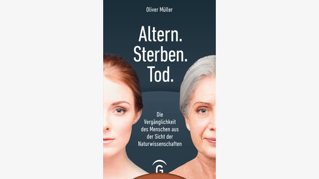 Oliver Müller  : Altern. Sterben. Tod.