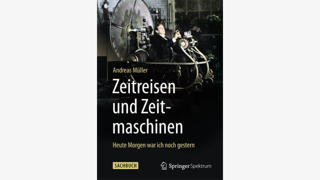 Andreas Müller: Zeitreisen und Zeitmaschinen