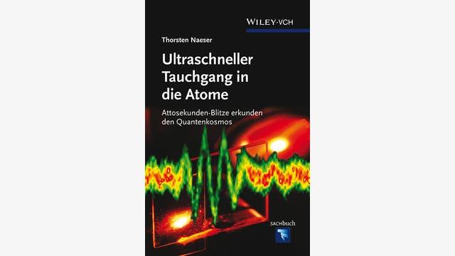 Thorsten Naeser: Ultraschneller Tauchgang in die Atome