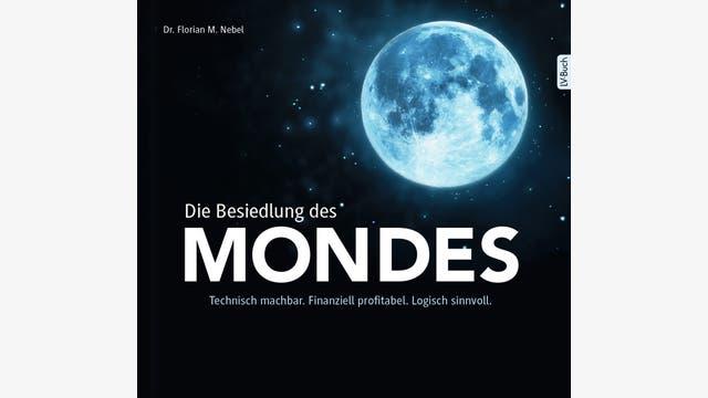 Florian M. Nebel: Die Besiedlung des Mondes