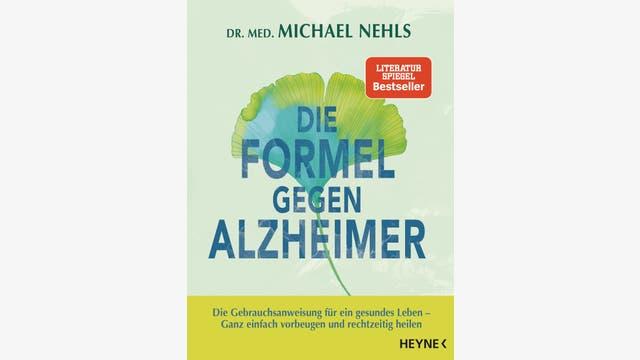 Michael Nehls: Die Formel gegen Alzheimer