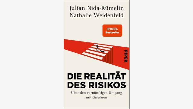 Julian Nida-Rümelin und Nathalie Weidenfeld: Die Realität des Risikos