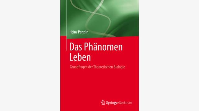 Heinz Penzlin: Das Phänomen Leben