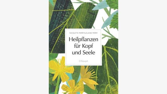 Nicolette Perry, Elaine Perry  : Heilpflanzen für Kopf und Seele