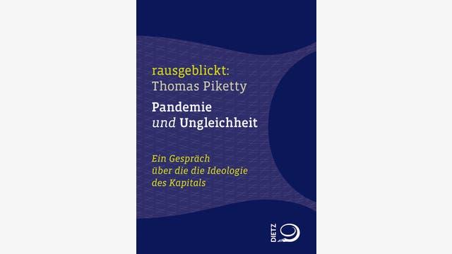 Thomas Piketty: Pandemie und Ungleichheit