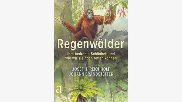 Josef H. Reichholf: Regenwälder