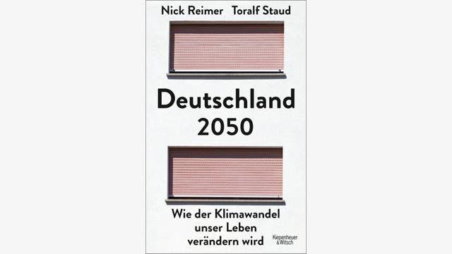Nick Reimer, Toralf Staud: Deutschland 2050