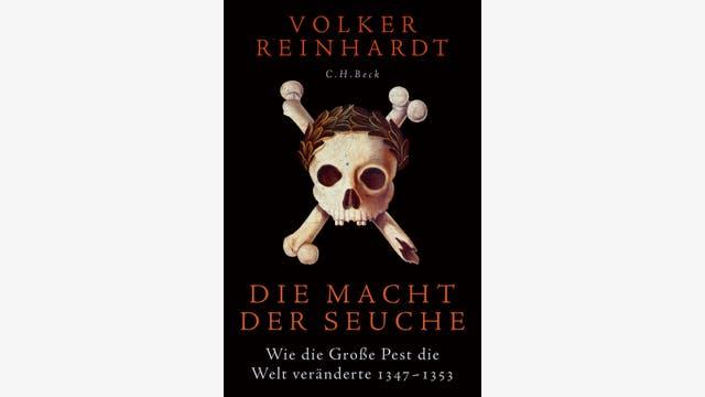 Volker Reinhardt: Die Macht der Seuche