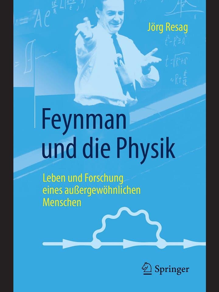 Jörg Resag: Feynman und die Physik